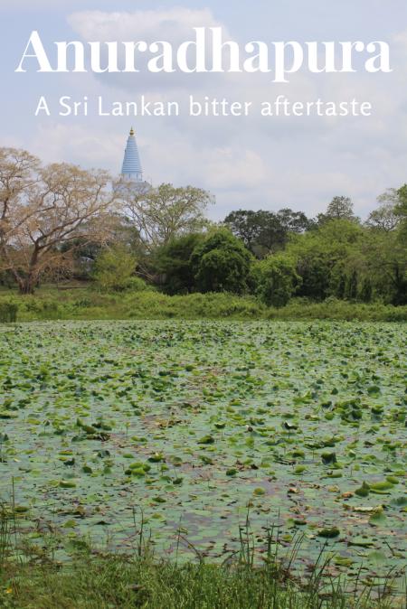 Anuradhapura a Sri Lankan bitter aftertaste